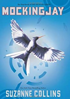 Mockingjay (The Hunger Games, Book 3) - Suzanne Collins