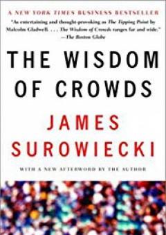 The Wisdom of Crowds - James Surowiecki
