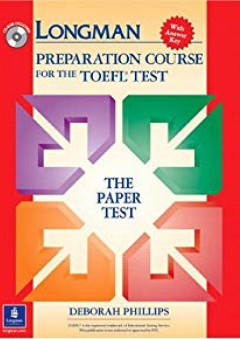 Longman Preparation Course for the TOEFL Test: The Paper Test (Student Book with Answer Key and CD-ROM) - Deborah Phillips